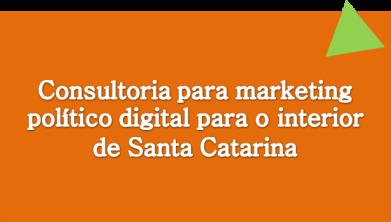 Consultoria Marketing Politico Digital Santa Catarina